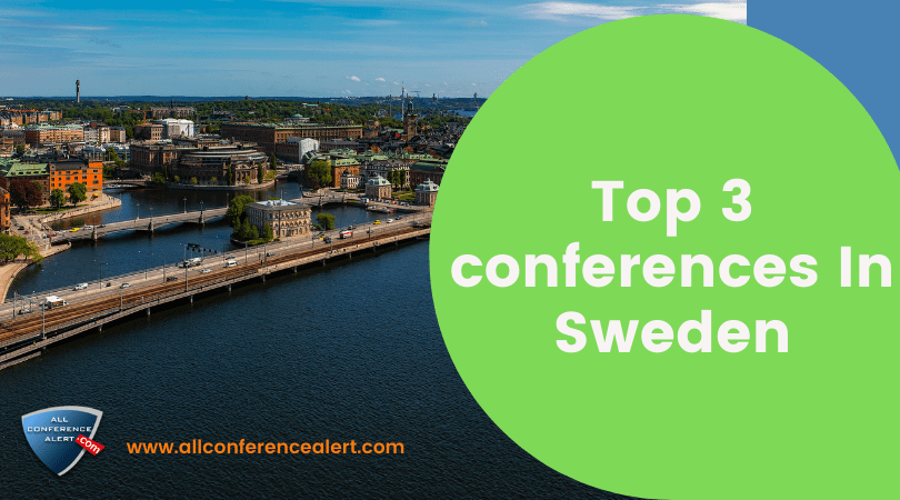 Top 3 conferences In Sweden