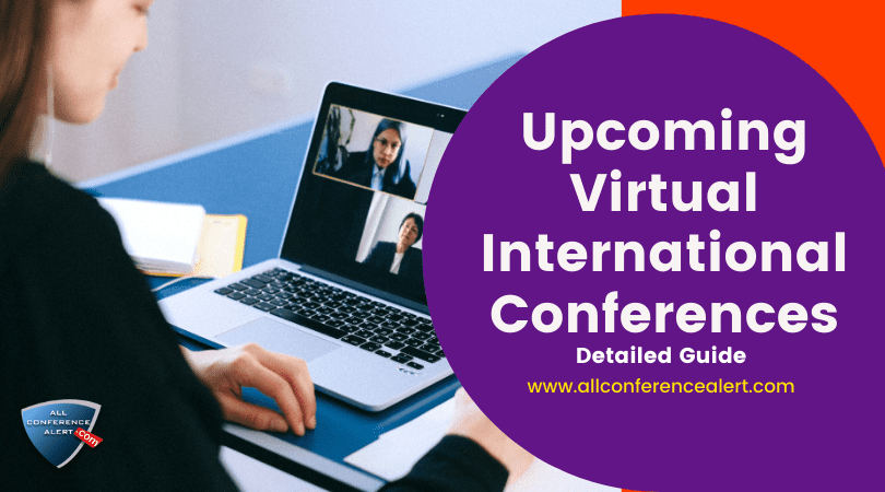 Upcoming Virtual International Conferences Detailed Guide