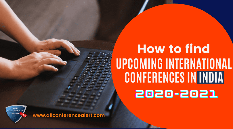 How to find upcoming international conferences in India 2020-2021