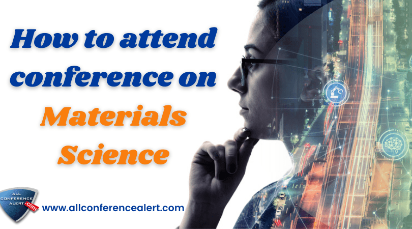 How to attend conference on materials science