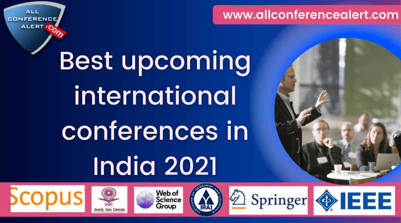 Best upcoming international conferences in India 2021